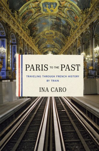 Paris to the Past: Traveling through French History by Train