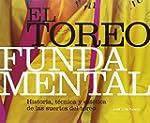 El Toreo Fundamental. Historia, T�cni...