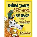 Mind Your Manners, B.B. Wolf ~ Judy Sierra