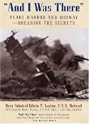 And I Was There : Breaking the Secrets - Pearl Harbor and Midway: Rear Admiral Edwin T. Layton: 9781568523477: Amazon.com: Books