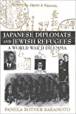 Japanese Diplomats and Jewish Refugees During World War II