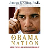 The Obama Nation: Leftist Politics and the Cult of Personality ~ Jerome R. Corsi
