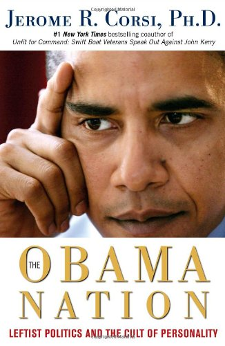 The Obama Nation: Leftist Politics and the Cult of Personality: Jerome R. Corsi: 9781416598060: Amazon.com: Books