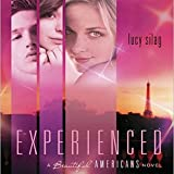 Experienced: A Beautiful Americans Novel