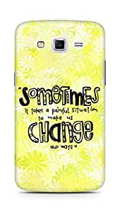 AMEZ painful situation change us Back Cover For Samsung Galaxy Grand 2 G7102