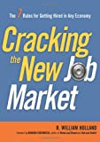 img - for Cracking the New Job Market: The 7 Rules for Getting Hired in Any Economy book / textbook / text book