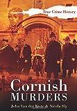 Cornish Murders (Sutton True Crime History)