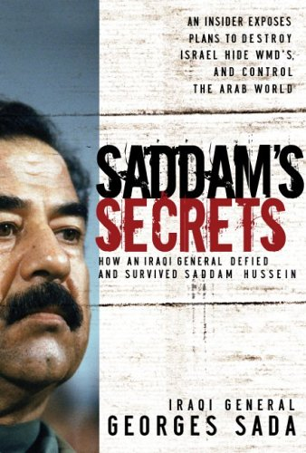 Saddam's Secrets: How an Iraqi General Defied & Survived Saddam Hussein: General Georges Sada, Jim Nelson Black: Amazon.com: Books