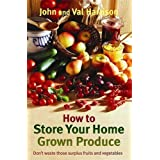 How to Store Your Home Grown Produceby John Harrison