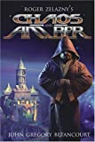 Chaos and Amber: Roger Zelazny's The Dawn of Amber (Roger Zelazny's dawn of amber) (Bk.2) (0743474945) by Betancourt, John Gregory