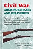 img - for Civil War Arms Purchases and Deliveries book / textbook / text book