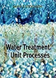 Water Treatment Unit Processes (1860940749) by David G. Stevenson