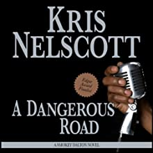 A Dangerous Road: Smokey Dalton, Book 1 Audiobook by Kris Nelscott Narrated by Mirron Willis