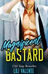 Magnificent Bastard: A Sexy Flirty Di...