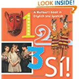 123 Si!: An Artistic Counting Book in English and Spanish