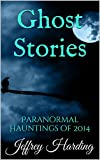 Ghost Stories: Paranormal Hauntings of 2014
