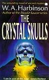 The Crystal Skulls (034067251X) by W. A. Harbinson