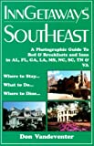 img - for InnGetaways Southeast: A Photographic Guide to Bed & Breakfasts and Inns in AL, FL, GA, LA, MS, NC, SC, TN & VA book / textbook / text book