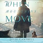 When Mountains Move: A Novel | Julie Cantrell