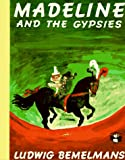 Madeline and the Gypsies (Picture Puffin) (0140502610) by Bemelmans, Ludwig