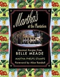 Marthas at the Plantation: Seasonal Recipes from Belle Meade