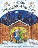 E-mail: Jesus@Bethlehem (0340884630) by Robinson, Hilary