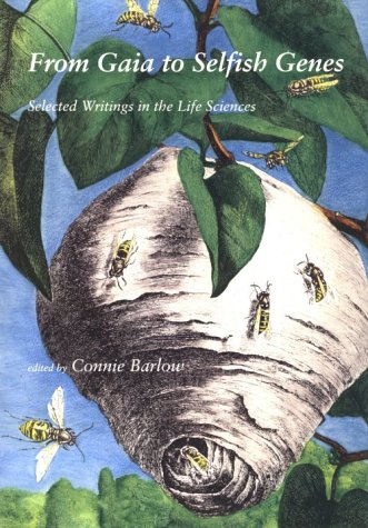 From Gaia to Selfish Genes: Selected Writings in the Life