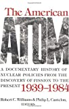 img - for The American Atom: A Documentary History of Nuclear Policies from the Discovery of Fission to the Present, 1939-1984 book / textbook / text book