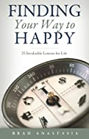 Finding Your Way to Happy: 25 Invaluable Lessons for Life (English Edition)