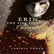Erin the Fire Goddess: Torment | Lavinia Urban