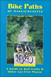 img - for Bike Paths of Massachusetts: A Guide to Rail-Trails & Other Car-Free Places book / textbook / text book