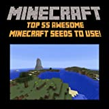 img - for Minecraft Seeds: Top 55 Awesome Minecraft Seeds to Use! book / textbook / text book