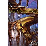 "The Last Green Tree (Sci Fi Essential Books)von ""Jim Grimsley"""