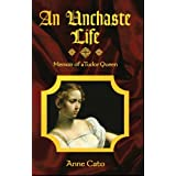 An Unchaste Life: Memoir of a Tudor Queenby Lyon-Rampant Publishing