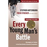 Every Young Man's Battle: Strategies for Victory in the Real World of Sexual Temptation (The Every Man Series) ~ Stephen Arterburn