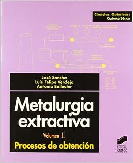 Metalurgia Extractiva - Proceso de Obtencion V. II (Spanish Edition
