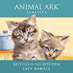 Animal Ark: Kittens in the Kitchen | Lucy Daniels