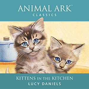 Animal Ark: Kittens in the Kitchen Audiobook