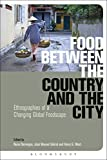 img - for Food Between the Country and the City: Ethnographies of a Changing Global Foodscape book / textbook / text book