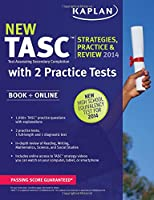 Kaplan TASC® Strategies, Practice, and Review 2014 with 2 Practice Tests: Book + Online
