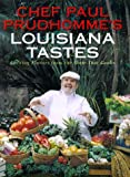 Chef Paul Prudhomme's Louisiana Tastes: Exciting Flavors from the State that Cooks (0688122248) by Prudhomme, Paul