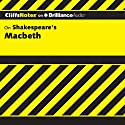 Macbeth: CliffNotes (       UNABRIDGED) by Alex Went, M.A. Narrated by Joyce Bean