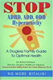 Stop ADHD, ADD, ODD Hyperactivity: A Drugless Family Guide to Optimal Health