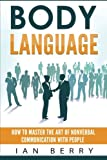 img - for Body Language: How to Master the Art of Nonverbal Communication with People book / textbook / text book