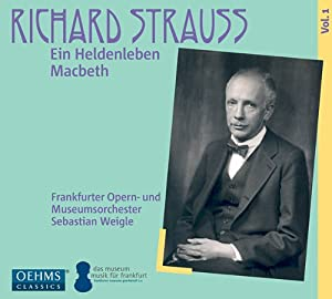 Strauss: Ein Heldenleben/ Macbeth [Sebastian Weigle, Frankfurt Museum Orchestra] [Oehms Classics: OC888]