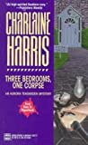 Three Bedrooms, One Corpse (Aurora Teagarden Mysteries, Book 3) (0373261772) by Charlaine Harris