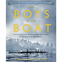 The Boys in the Boat: The True Story of an American Team's Epic Journey to Win Gold at the 1936 Olympics Audiobook by Daniel James Brown Narrated by Mark Bramhall