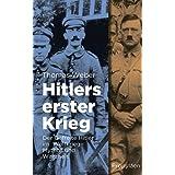 """Hitlers erster Krieg: Der Gefreite Hitler im Weltkrieg - Mythos und Wahrheitvon """"Thomas Weber"""""""