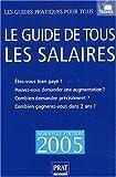 echange, troc Editions Prat - Le guide de tous les salaires - Edition 2005