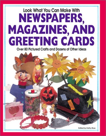 Books : Look What You Can Make With Newspapers, Magazines, and Greeting Cards (Craft)